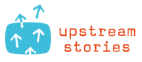 Upstream Stories